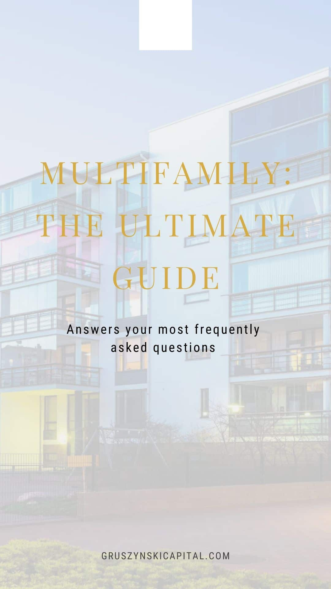Image from Gruszynski Capital for the Ultimate Multifamily Guide